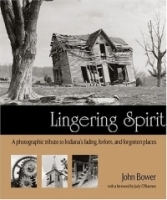 Lingering Spirit: A Photographic Tribute to Indiana's Fading, Forlorn, and Forgotten Places артикул 1081a.