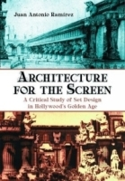 Architecture for the Screen: A Critical Study of Set Design in Hollywood's Golden Age артикул 1089a.